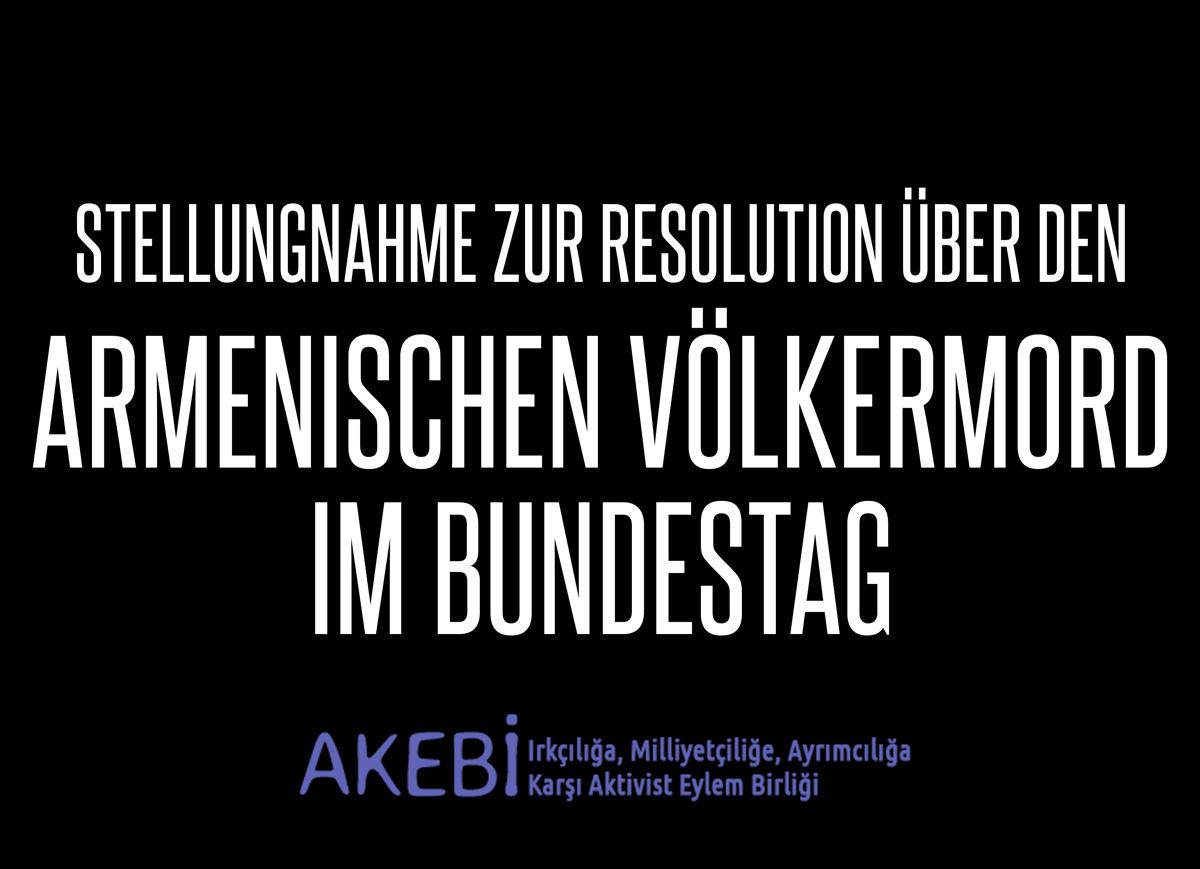 """Erklärung von Akebi e.V. zum Antrag """"Erinnerung und Gedenken an den Völkermord an den Armeniern und anderen christlichen Minderheiten vor 101 Jahren"""" im Bundestag am 02.06.2016"""